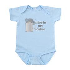 Enjoyin My Coffee Infant Bodysuit