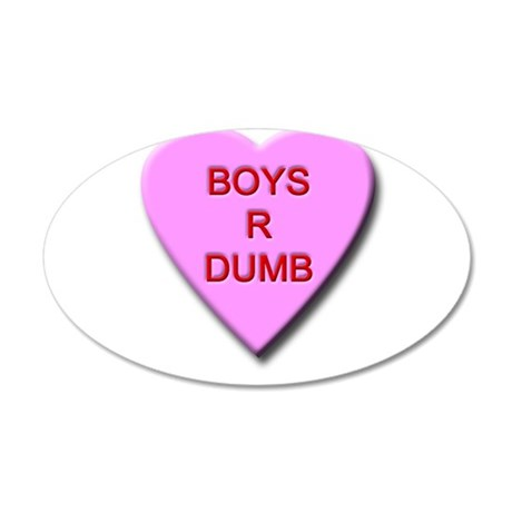 Boys R Dumb 22x14 Oval Wall Peel