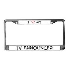 I Love TV Announcer License Plate Frame