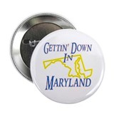 "Gettin' Down in MD 2.25"" Button"