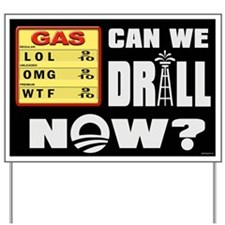 Can We Drill Now? Yard Sign