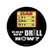 "Can We Drill Now? 3.5"" Button (100 pack)"