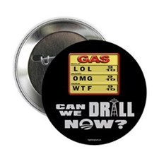 "Can We Drill Now? 2.25"" Button (100 pack)"