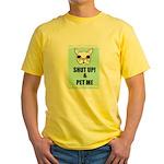 SHUT UP AND PET ME Yellow T-Shirt