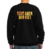 Firefighters: Stay back Sweatshirt