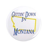 "Gettin' Down in MT 3.5"" Button (100 pack)"