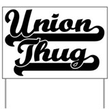 Union Thug Yard Sign