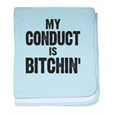 My Conduct Is Bitchin' baby blanket