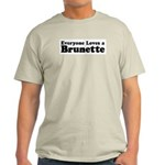 Everyone Loves a Brunette Ash Grey T-Shirt
