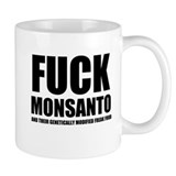 F**K MONSANTO & THEIR GM FREAK FOOD Mug