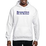 Brunettes Do It Better Hooded Sweatshirt
