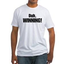 Duh, WINNING! - Charlie Sheen Shirt
