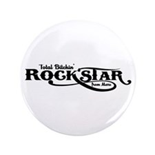 "Total Bitchin' Rock Star! 3.5"" Button (100 pack)"