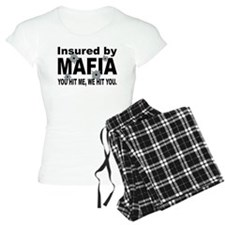 Insured by Mafia Pajamas