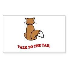 Talk To The Tail Rectangle Sticker