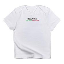 Half Black + Half Latina = BLATINA! Infant T-Shirt