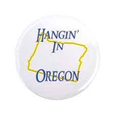"""Hangin' in OR 3.5"""" Button"""