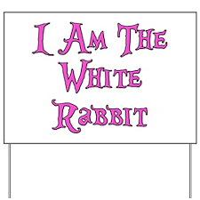 I Am The White Rabbit Follow Me Yard Sign