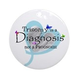 Trisomy is a diagnosis Ornament (Round)