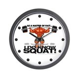 I DO KNOW SQUAT! - Wall Clock