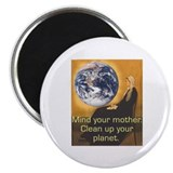 Mother Earth Says Clean Up Magnet