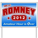 Romney - Amateur Hour Yard Sign