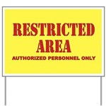 Restricted Area Yard Sign
