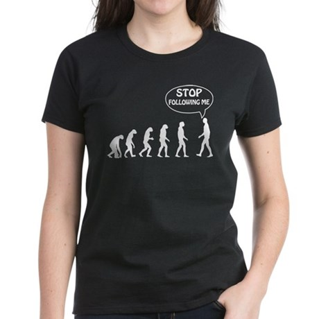 Stop Following Me Women's Dark T-Shirt