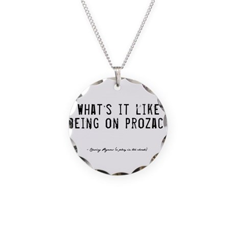 Prozac Quote Necklace Circle Charm