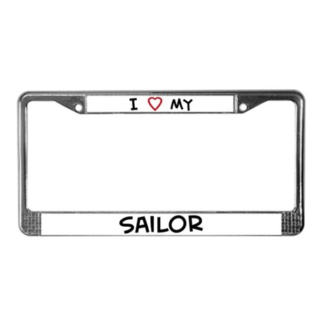 I Love Sailor License Plate Frame