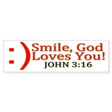Smile, God Loves You! Bumper Sticker