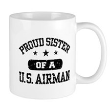 Proud Sister of a US Airman Coffee Mug