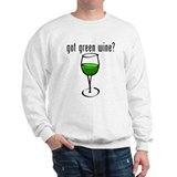 Got Green Wine? Sweatshirt