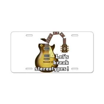 Let's break stereotypes ! Aluminum License Plate