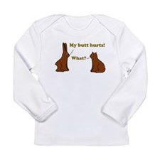 Chocolate Bunnies My Butt Hur Long Sleeve Infant T