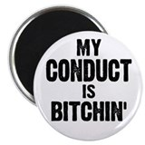 My Conduct Is Bitchin' Magnet