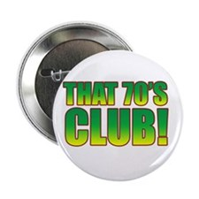 That 70's Club Button