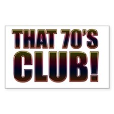 That 70's Club Rectangle Decal