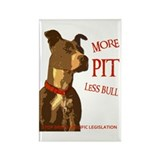 More Pit Less Bull Rectangle Magnet