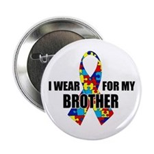 "Autism Ribbon for My Brother - 2.25"" Button"