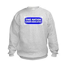 One Nation Uner-Educated Sweatshirt