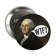 "George WTF 2.25"" Button"