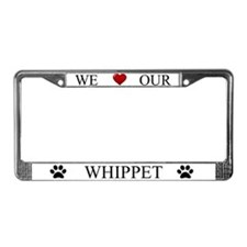 White We Love Our Whippet License Plate Frame