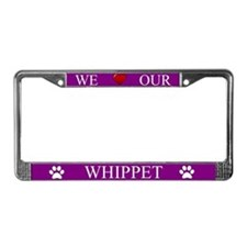 Purple We Love Our Whippet License Plate Frame