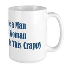 God Must Be A Man Because Mug