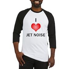 I Love Jet Noise Baseball Jersey