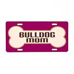 Bulldog Mom Dog Lover License Plate