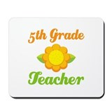Fifth Grade Good Teacher Gifts Mousepad