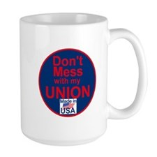 Don' Mess My Union Mug