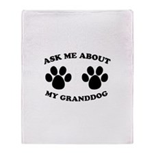 Ask About Granddog Throw Blanket